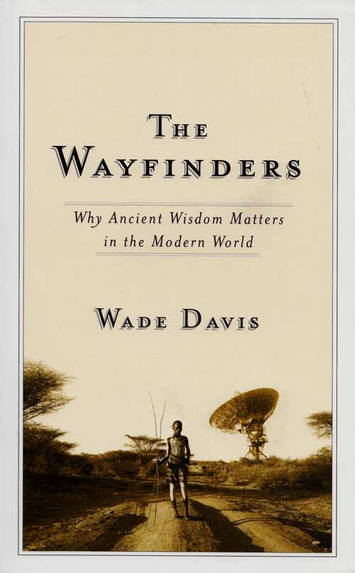 Image for The Wayfinders. Why Ancient Wisdom Matters in the Modern World