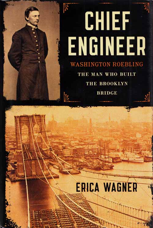 Image for Chief Engineer.  Washington Roebling: The Man Who Built the Brooklyn Bridge