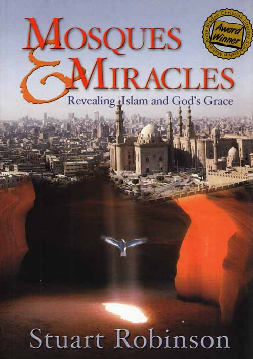 Mosques & Miracles.  Revealing Islam and God's Grace