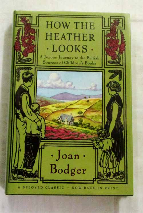 How the Heather Looks A Joyous Journey to the British Sources of Children's Books
