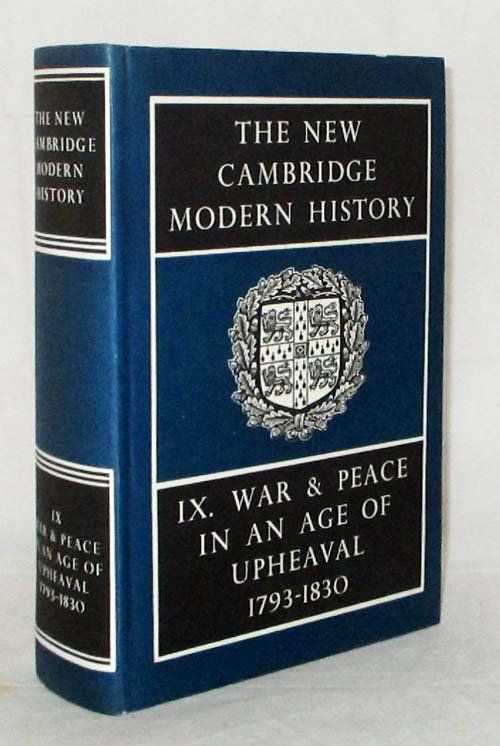 The New Cambridge Modern History IX. War and Peace in an Age of Upheaval 1793-1830