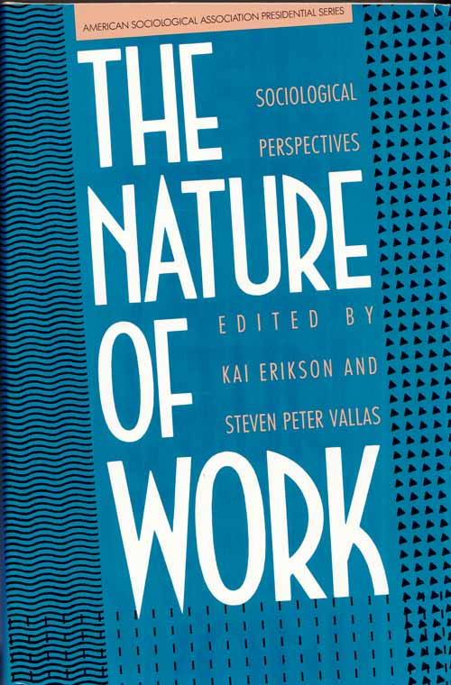 The Nature of Work Sociological Perspectives