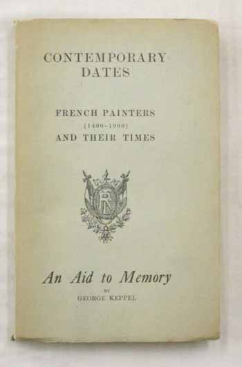 Image for Contemporary Dates.  French Painters (1400-1900) And their Times