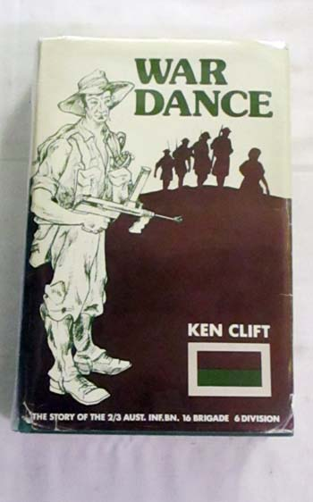 War Dance. The Story of the 2/3 Aust. Inf. Bn.