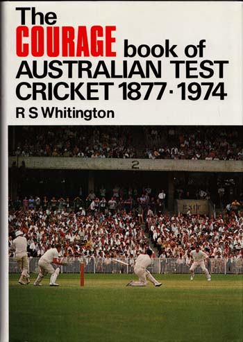 Image for The Courage Book OF Australian Test Cricket 1877-1974