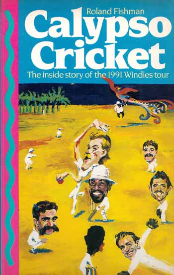 Image for Calypso Cricket: The Inside Story of the 1991 Windies Tour