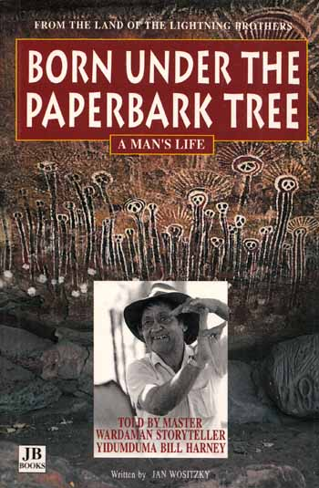 Image for Born Under the Paperback Tree A Man's Life Told by Master Storyteller Yidumduma Bill Harney