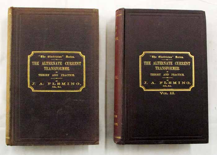 Image for The Alternate Current Transformer In Theory and Practice. Two Vols. Vol I. The Induction of Electric Currents; Vol II. The Utilization of Induced Currents