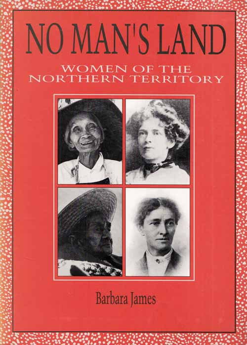 Image for No Man's Land. Women of the Northern Territory