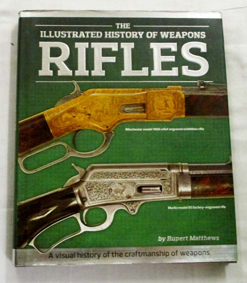 The Illustrated History of Weapons Rifles