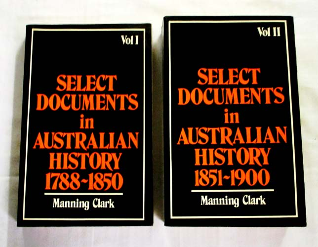 Image for Select Documents in Australian History 2 Volumes Volume I: 1788-1850 & Volume II: 1851-1900