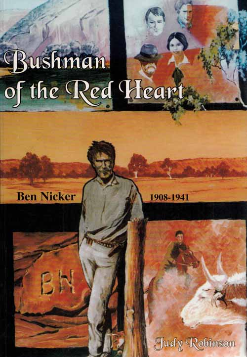 Image for Bushman of the Red Heart.  Central Australian Cameleer and Explorer Ben Nicker 1908-1941