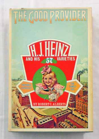 Image for The Good Provider.  H.J. Heinz and his 57 Varieties