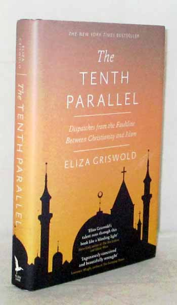 Image for The Tenth Parallel. Dispatches From The Faultline Between Christianity And Islam