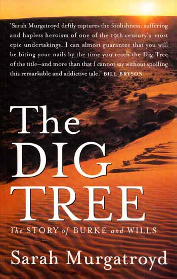 Image for The Dig Tree. The story of Burke and Wills