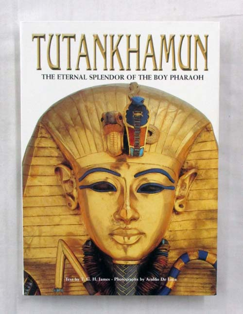 Image for Tutankhamun: The Eternal Splendour of the Boy Pharaoh