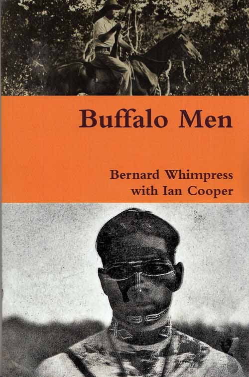 Buffalo Men The lives of Joe and Reuben Cooper including the instrumental role by Reuben and his descendants in Australian Rules Football  (Signed by Ian Cooper)