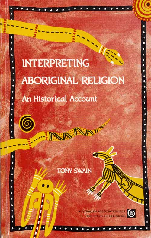 Image for Interpreting Aboriginal Religion  An Historical Account