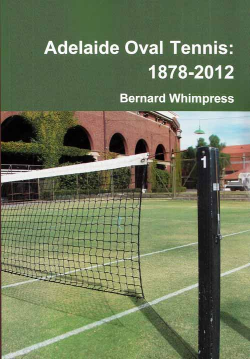 Adelaide Oval Tennis 1878-2012 (Signed Limited Edition)