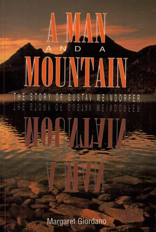 Image for A Man and a Mountain.  The Story of Gustav Weindorfer.