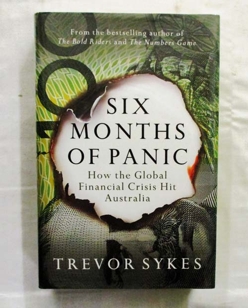 Image for Six Months of Panic How the Global Financial Crisis Hit Australia