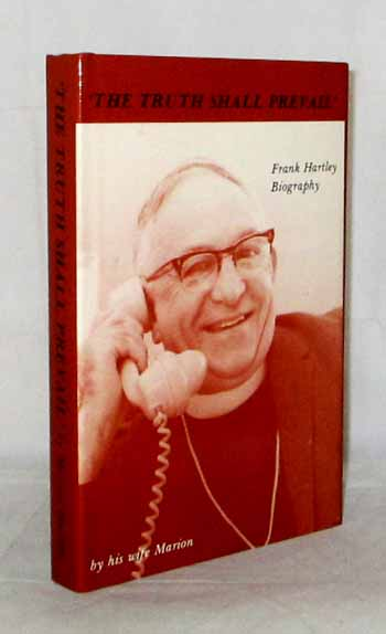 Image for The Truth Shall Prevail: The Rev Cr Francis John Hartley, B.A., B.D. A Biography