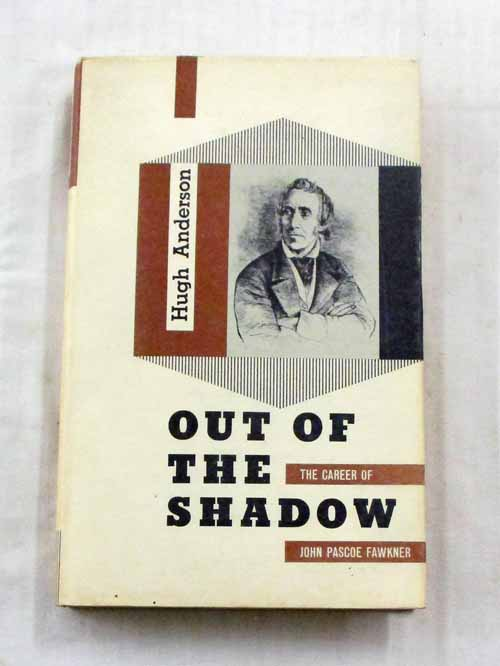 Image for Out Of The Shadow. The Career Of John Pascoe Fawkner.