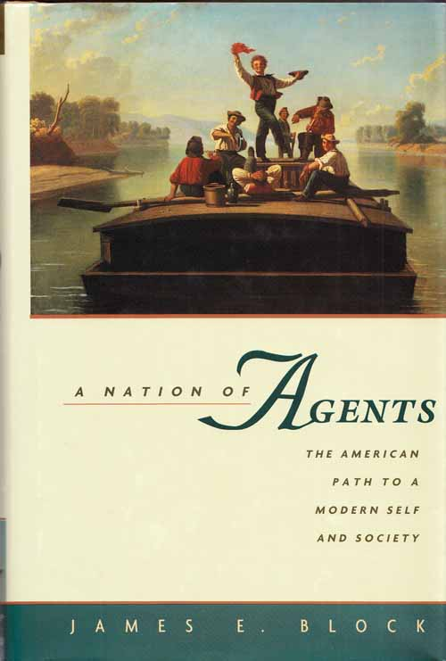 Image for A Nation of Agents The American Path to a Modern Self and Society