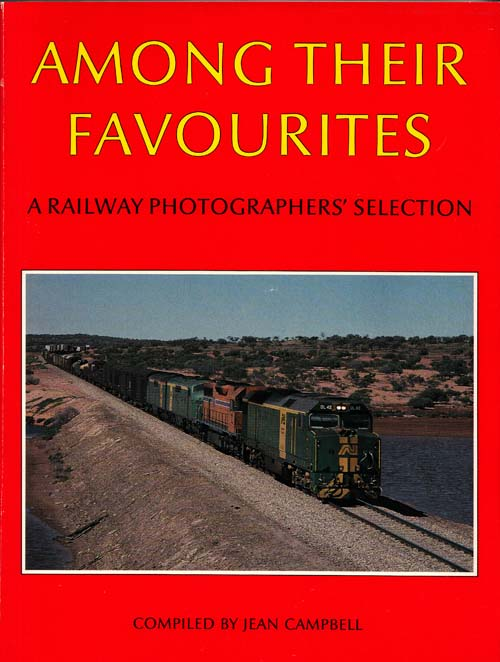 Image for Among Their Favourites A Railway Photographers' Selection.