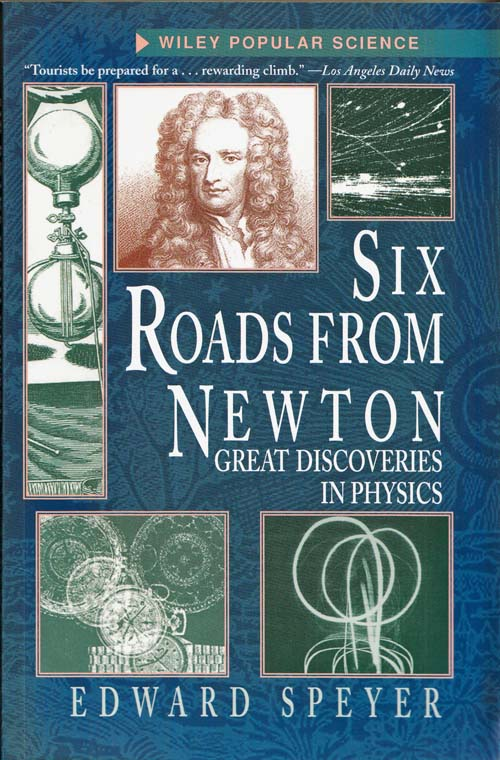 Image for Six Roads from Newton Great Discoveries in Physics