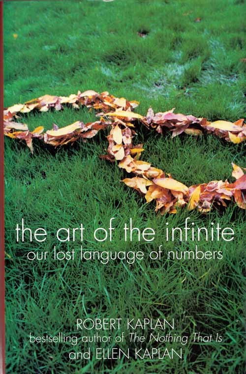 Image for The Art of the Infinite Our Lost Language of Numbers