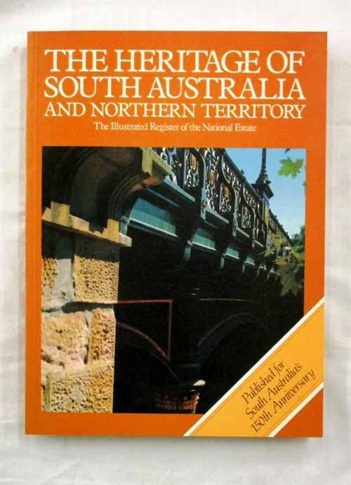 Image for The Heritage of South Australia and the Northern Territory. The Illustrated Register of the National Estate.