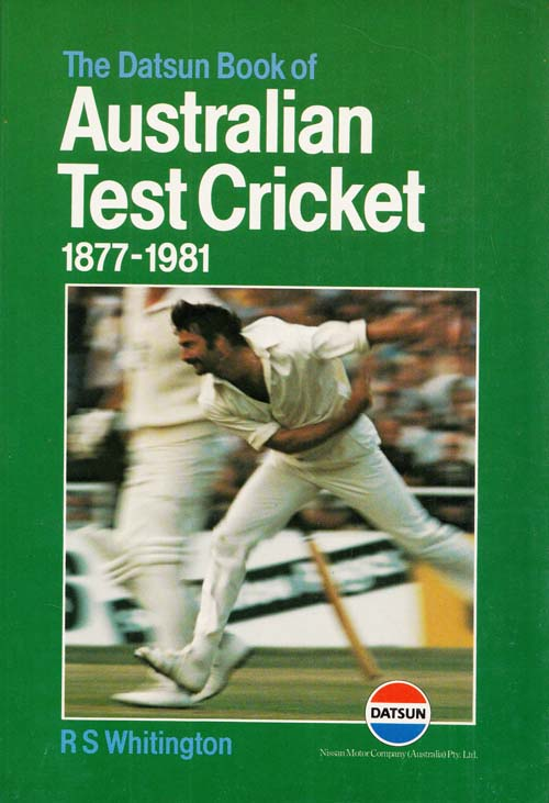 Image for THE DATSUN BOOK OF AUSTRALIAN TEST CRICKET 1877-1981