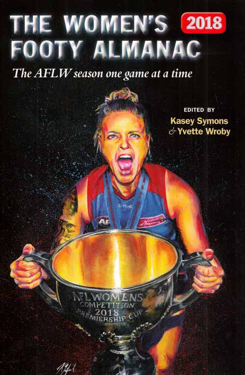 Image for The Women's Footy Almanac 2018. The AFLW Season One Game at a Time