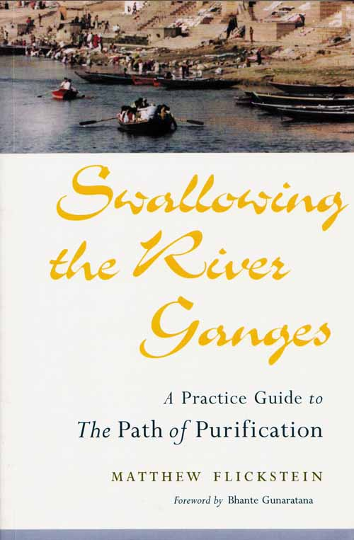 Image for Swallowing the River Ganges.  A Practice Guide to the Path of Purification