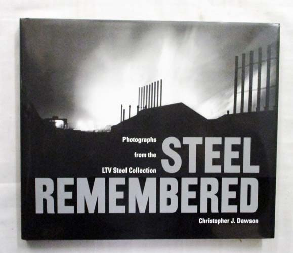 Image for Steel Remembered Photographs from the LTV Steel Collection