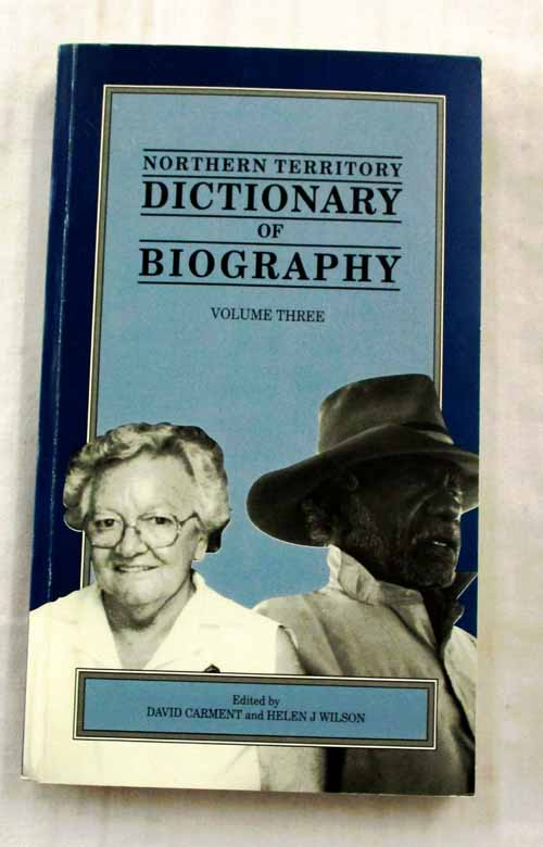 Image for Northern Territory Dictionary of Biography Volume Three