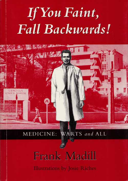 Image for If you faint, fall backwards! or Medicine: Warts and All