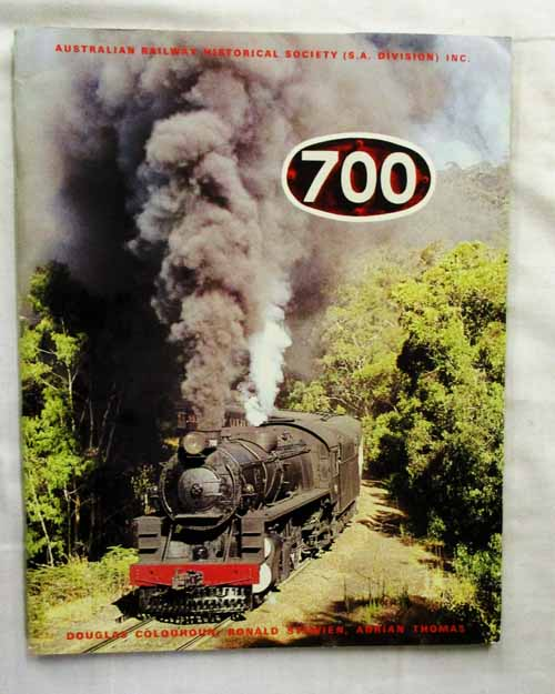 Image for 700 The '700' Series Locomotives of the South Australian Railways