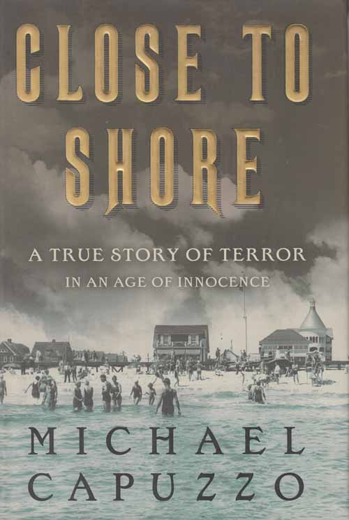 Image for Close to Shore.  A True Story of Terror in an Age of Innocence.