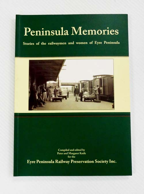 Image for Peninsula Memories.  Stories of the railwaymen and women of Eyre Peninsula