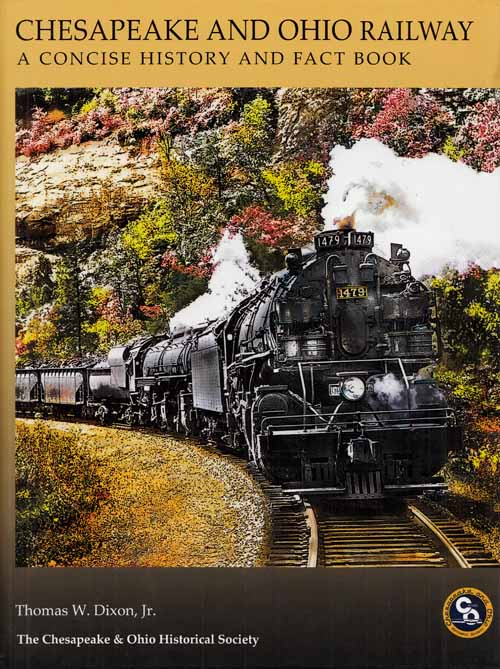 Image for Chesapeake and Ohio Railway A Concise History and Fact Book