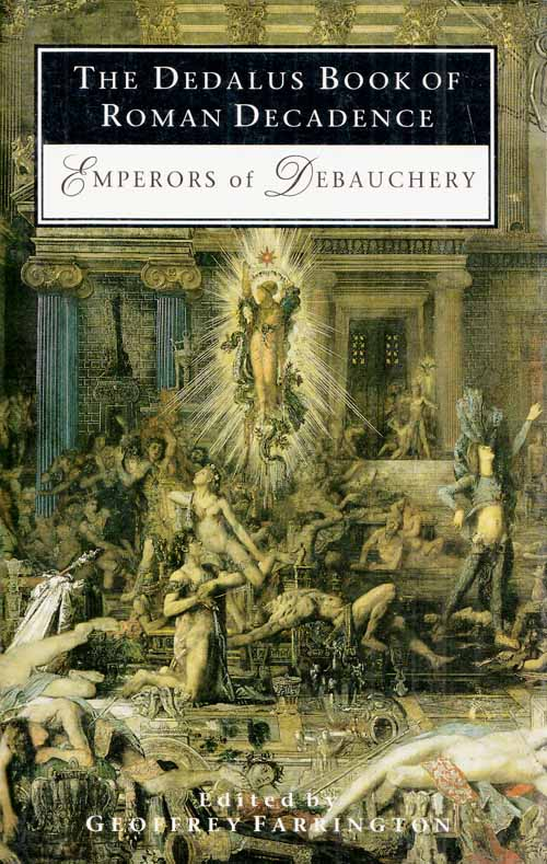 Image for The Dedalus Book of Roman Decadence: Emperors of Debauchery