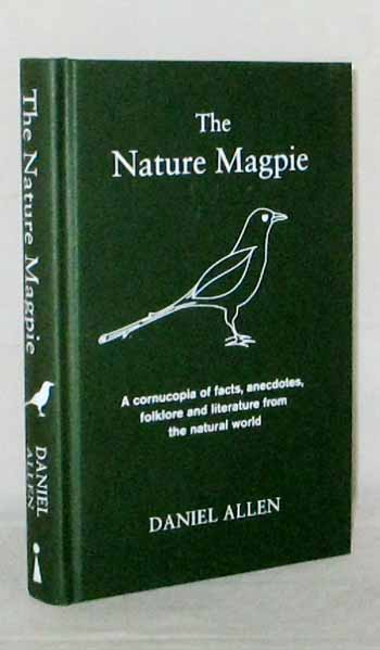 Image for The Nature Magpie. A cornucopia of facts, anecdotes, folklore and literature from the natural world
