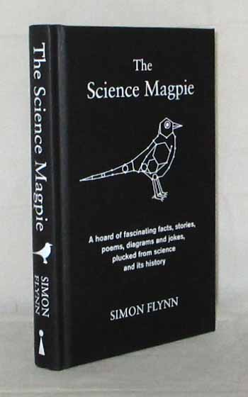 Image for The Science Magpie. A hoard of fascinating facts, stories, poems, diagrams and jokes plicked from science and its history.