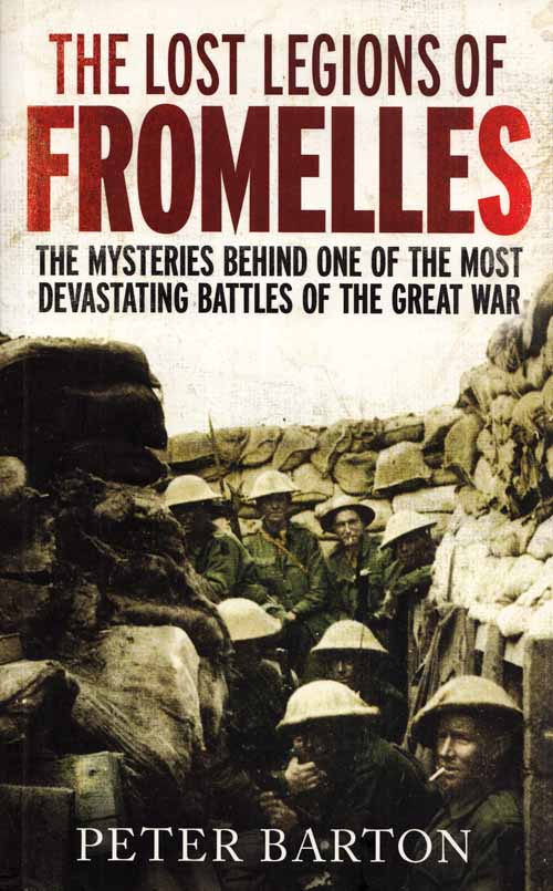 Image for The Lost Legions of Fromelles.  The true story of the most dramatic battle in Australia's history