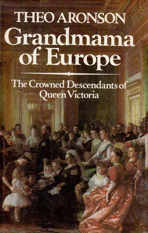 Image for Grandmama of Europe.  The Crowned Descendants of Queen Victoria