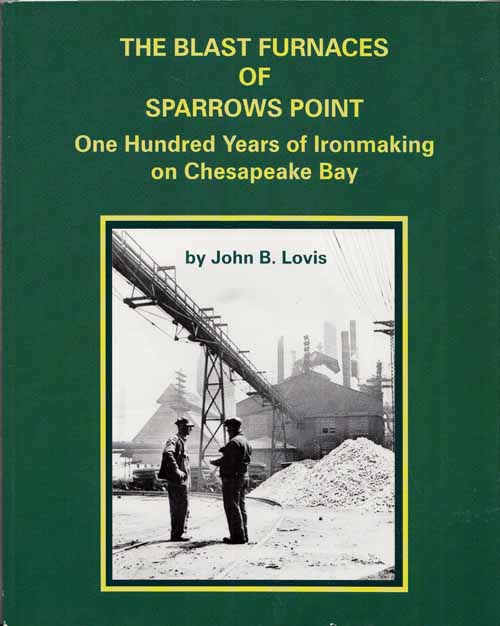 Image for The Blast Furnaces of Sparrows Point. One Hundred Years of Ironmaking on Chesapeake Bay