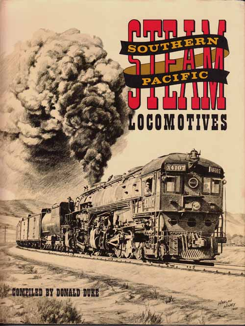 Image for Southern Pacific Steam Locomotives.  A Pictorial Anthology of Western Railroading
