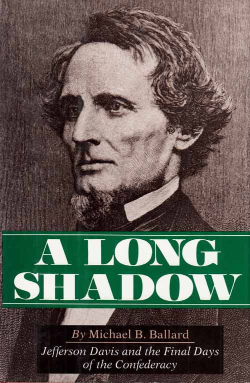 Image for A Long Shadow.  Jefferson Davis and the Final Days of the Confederacy